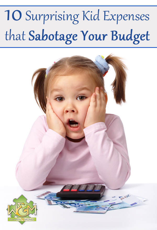 10 surprising kid expenses that sabotage your budget - Women and Money Inc