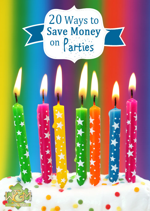 20 Ways To Save Money On Parties - www.womenandmoney.com