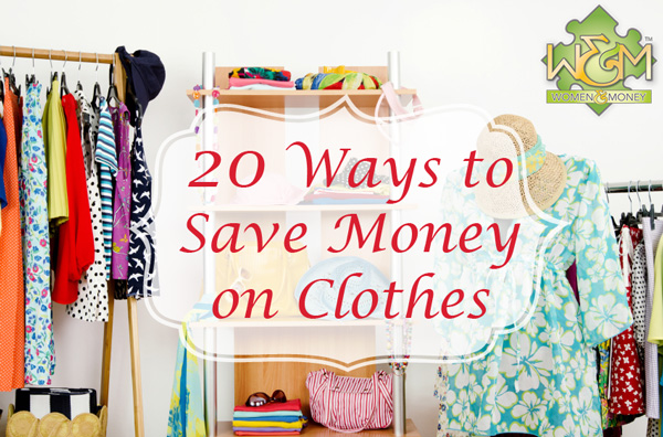 20 Ways to Save Money on Clothes - womenandmoney.com