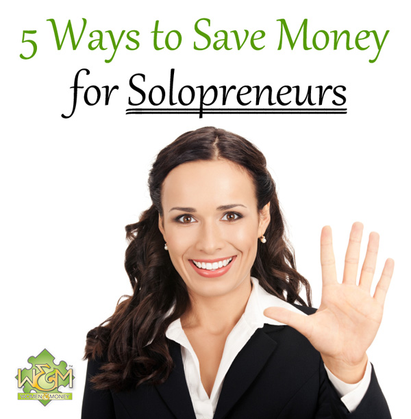 5 Ways Solopreneurs Can Save Money - womenandmoney.com