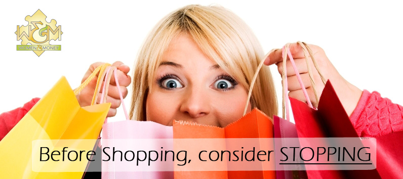 Before Shopping Consider Stopping - womenandmoney.com