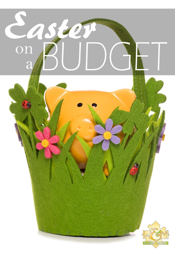 Easter on a Budget - womenandmoney.com