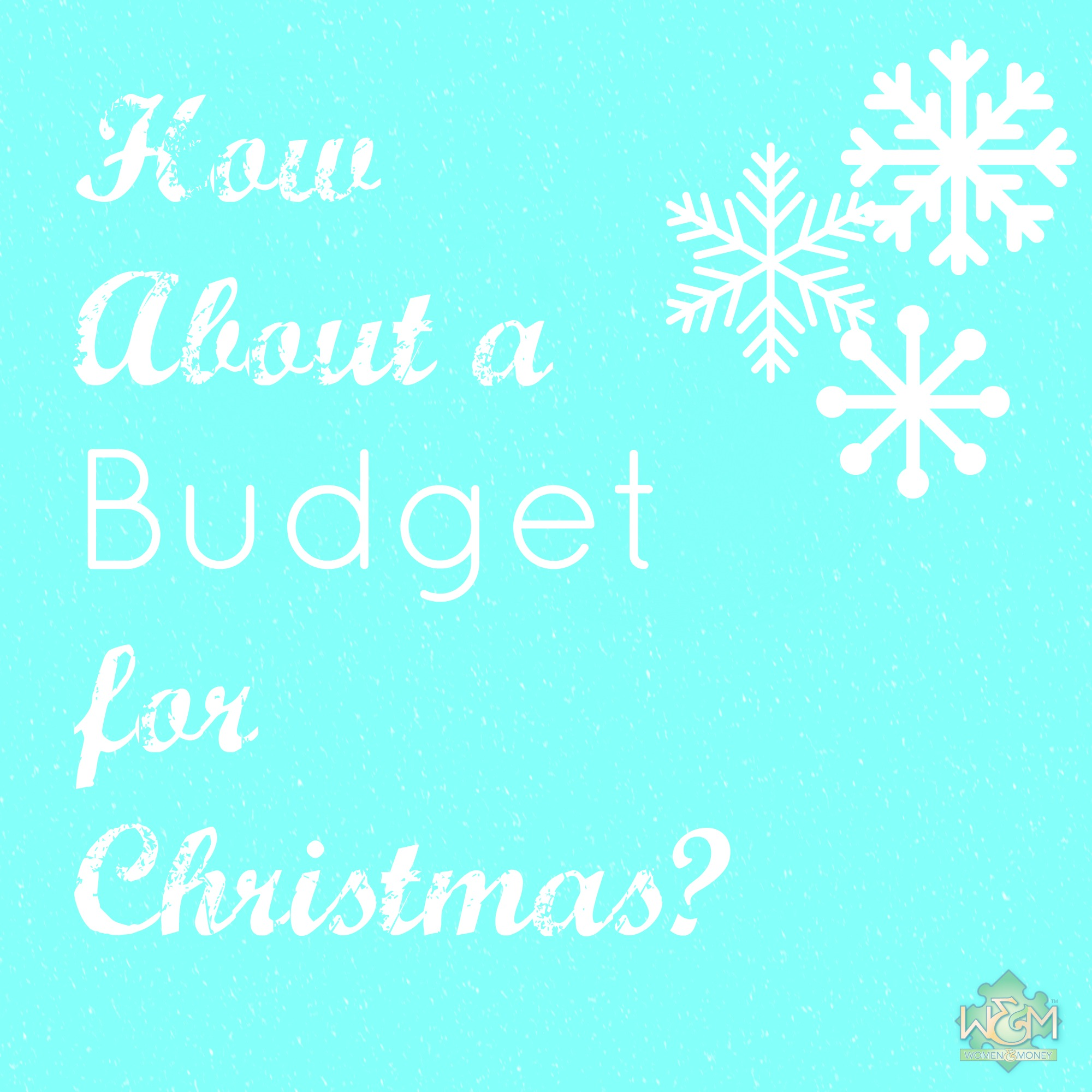 How About A Budget For Christmas?
