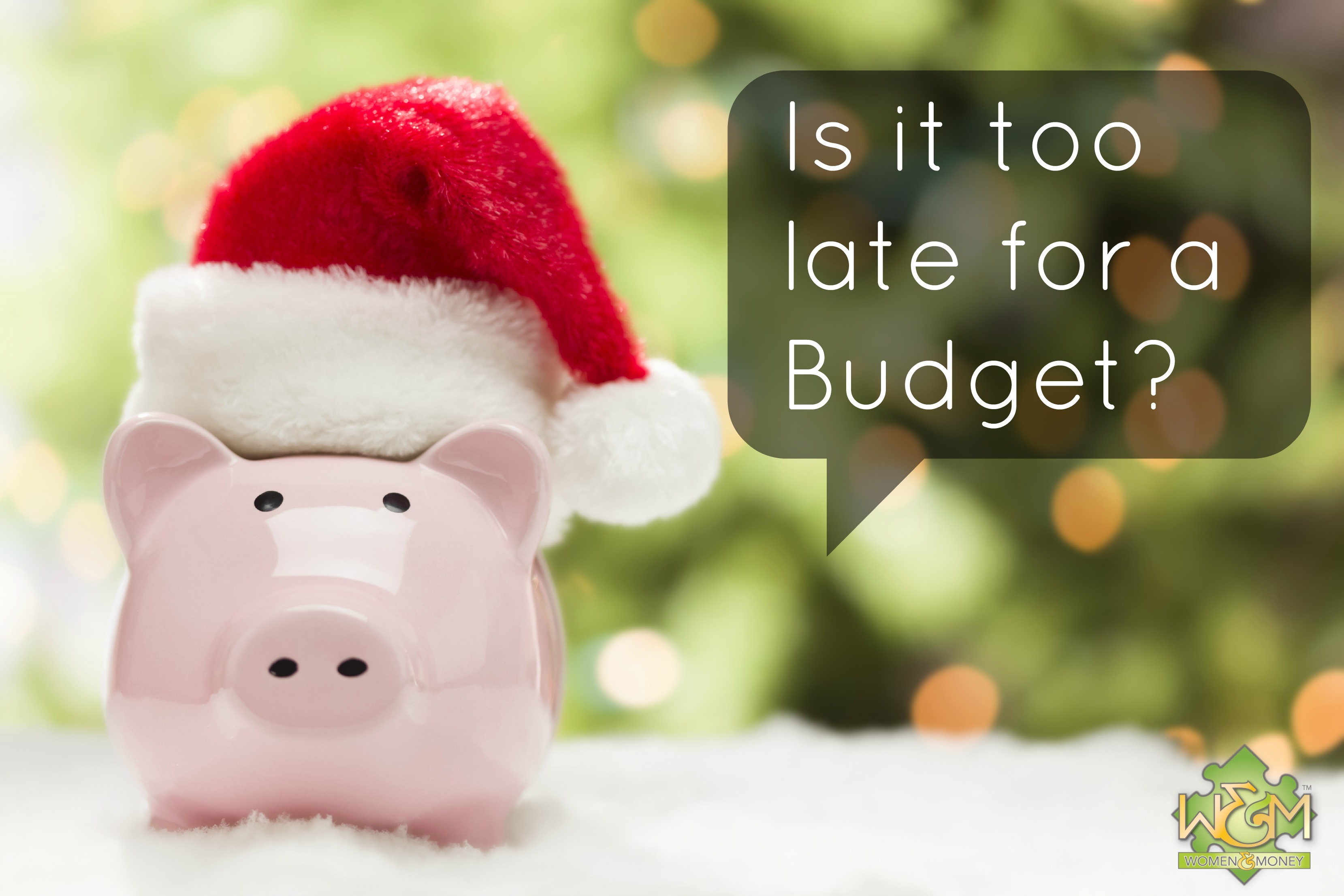 Is It Too Late For A Budget for Christmas?