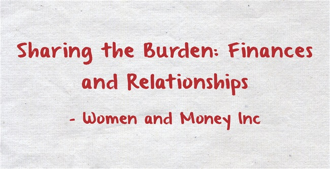 Sharing the Burden: Finances and Relationships - www.womenandmoney.com