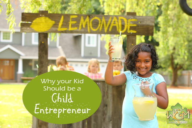 Why Your Kid Should Be A Child Entrepreneur - womenandmoney.com