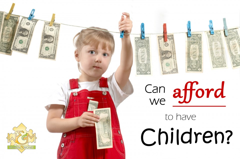 Can we afford to have children? - womenandmoney.com