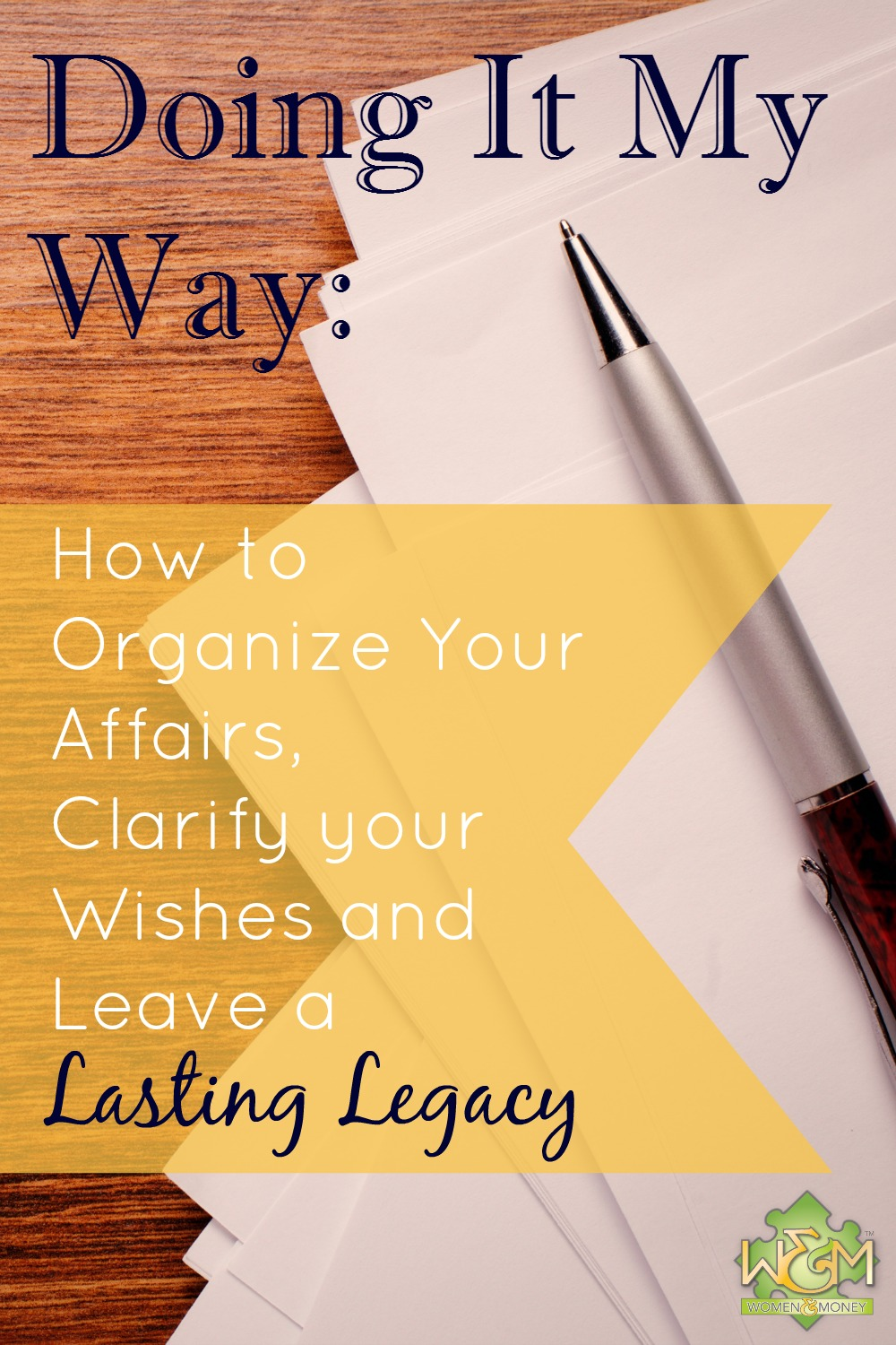 How to organize your affairs, clarify your wishes and leave a lasting legacy.