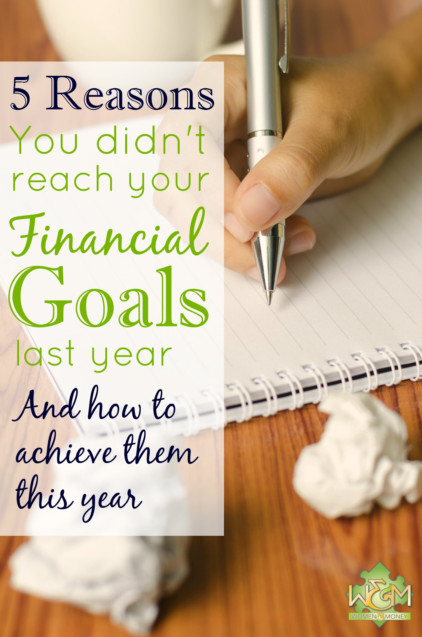 This is just what I needed! Can't wait to try these tips! - 5 reasons you didn't reach your financial goals last year and how to achieve them this year.