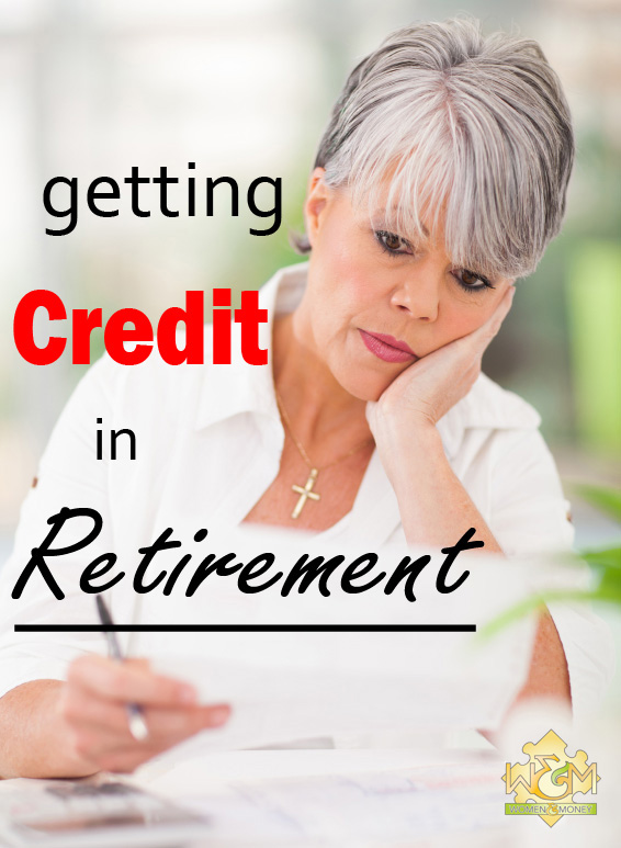 Getting Credit in Retirement - womenandmoney.com