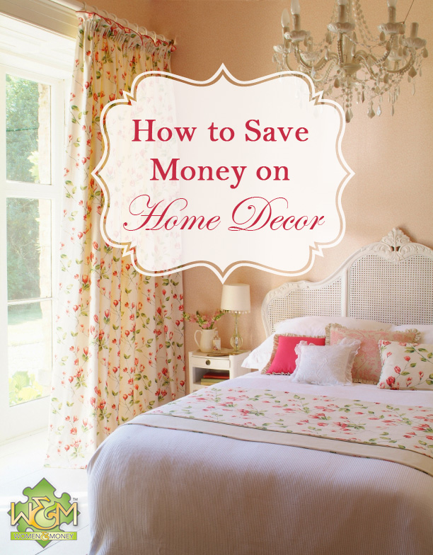 Lots of great tips on how to save money on home decor! ~ Womenandmoney.com