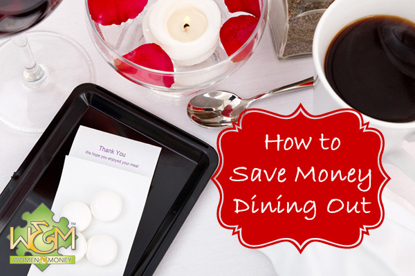 Great tips for easy ways to save money dining out! - womenandmoney.com