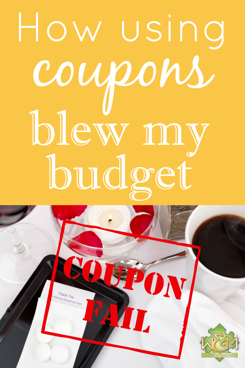 Coupon fail! How using coupons blew my budget - and how you can avoid my mistake!