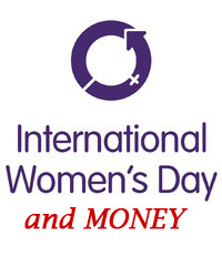International Women's Day, and Money - WomenandMoney.com