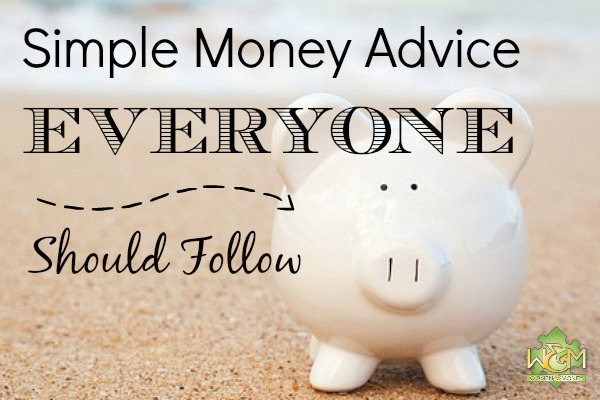 5 pieces of Simple Money Advice that EVERYONE should follow! Why they are the best money tips to listen to.